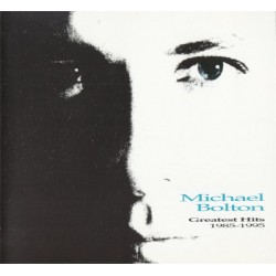 Greatest Hits 1985 To 1995 - Michael Bolton