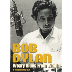 Bob Dylan Weary Blues From Waiting